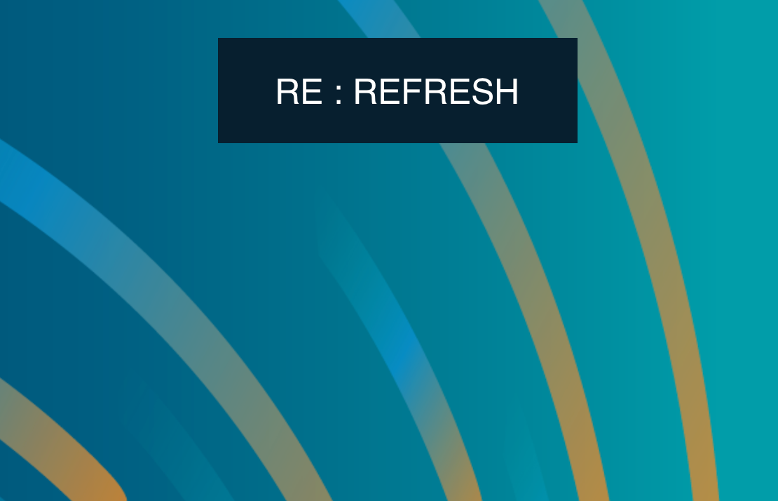 RE : REFRESH